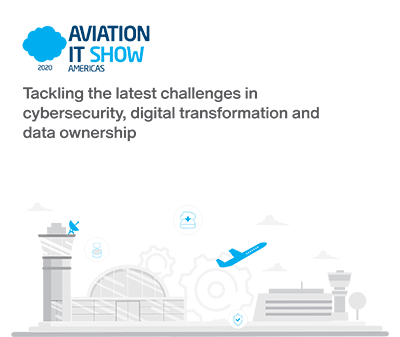 Aviation IT Show: Tackling the latest challenges in              cybersecurity, digital transformation and              data ownership