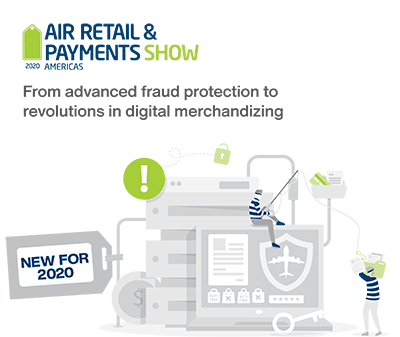 Air Retail & Payments Show: From advanced fraud protection to              revolutions in digital merchandizing