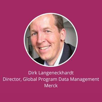 Dirk Langeneckhardt, Director, Global Program Data Management, Merck Serono