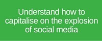 Understand how to capitalise on social meida