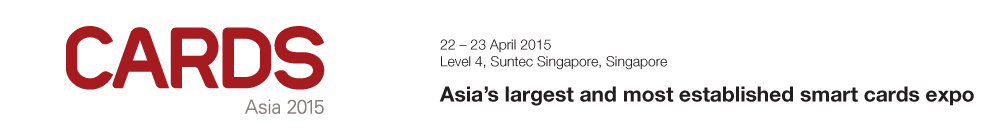 Asia's largest and most established smart cards expo - Cards Asia 2015