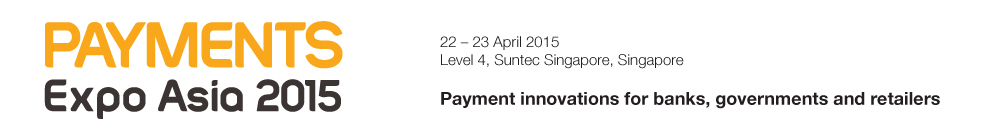 Payment innovations for banks, governments and retail in Asia - Payments Expo Asia 2015