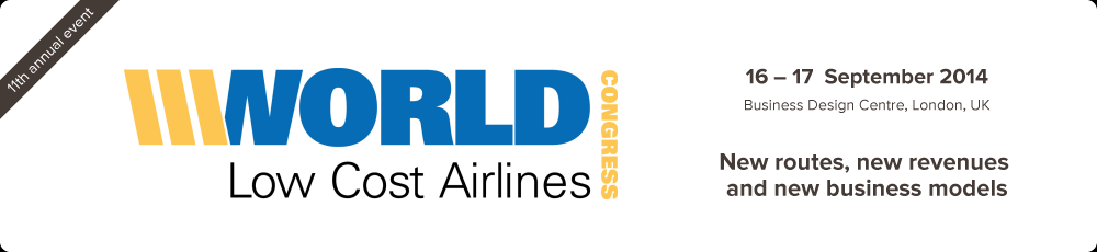 New routes, new revenues and new business models - World Low Cost Airlines Congress 2014