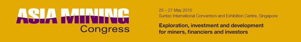 Exploration, investment and development for miners, financiers and investors - Asia Mining Congress 2015