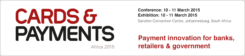 Payment innovations for banks, retailers, telco's & MNO's - Cards & Payments Africa 2015