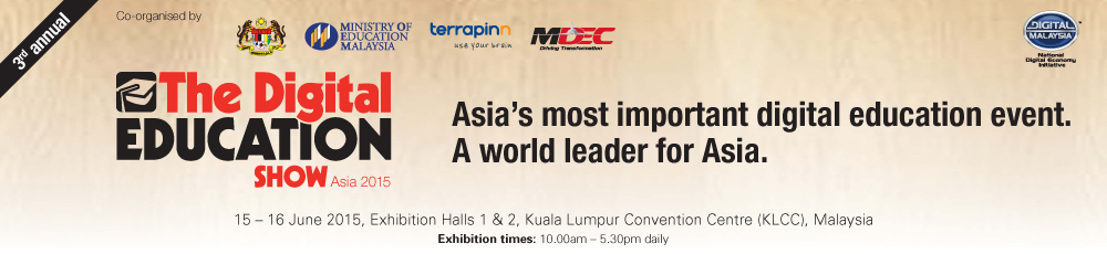 Asia's most important digital education event. A world leader for Asia - The Digital Education Show Asia 2015