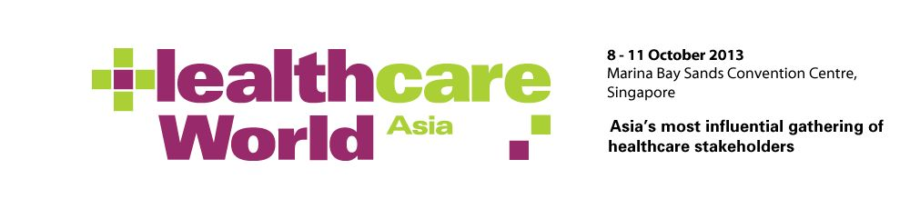 Where key stakeholders including healthcare operators, developers, governments, investors and solution providers meet to do business - Healthcare World Asia 2013