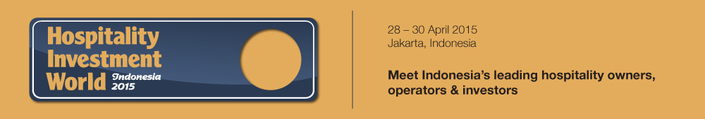 Opportunity, strategy and innovation for hotel owners, operators and investors - Hospitality Investment World Indonesia 2015