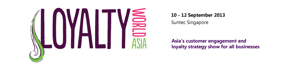 Innovation, best practice & ROI for all businesses - Loyalty World Asia 2013