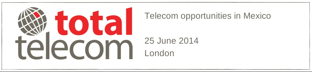 Telecom Opportunities in Mexico - Telecom Opportunities in Mexico