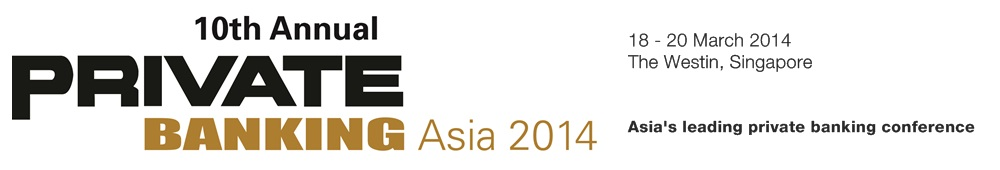 Asia's leading wealth management conference - Private Banking Asia 2014