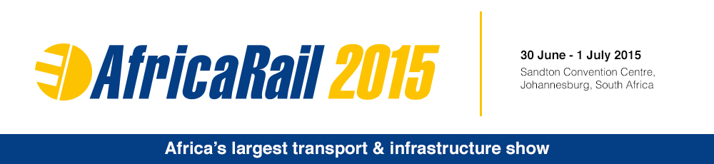 Investment and development for railway operators,end-users, government and investors - Africa Rail 2015