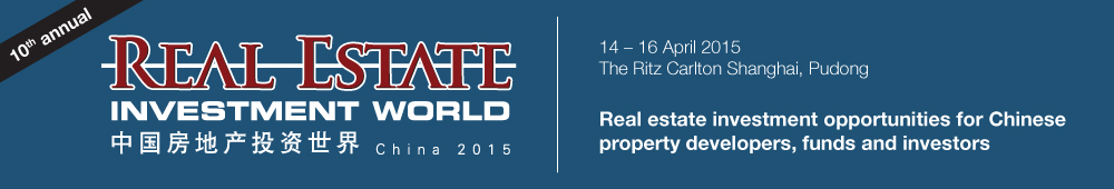 China's leading real estate industry gathering - Real Estate Investment World China 2015