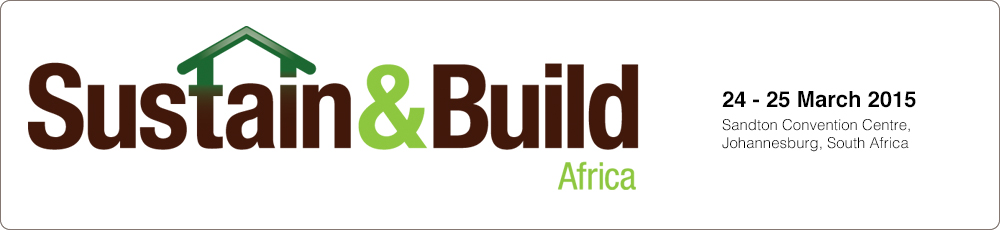 Africa's leading sustainable development show for the green built environment - Sustain & Build Africa 2015