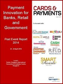 Download Cards & Payments Asia 2014 Post Event Report
