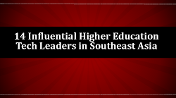 Download eBook: 14 Influential Higher Education Tech Leaders in Southeast Asia