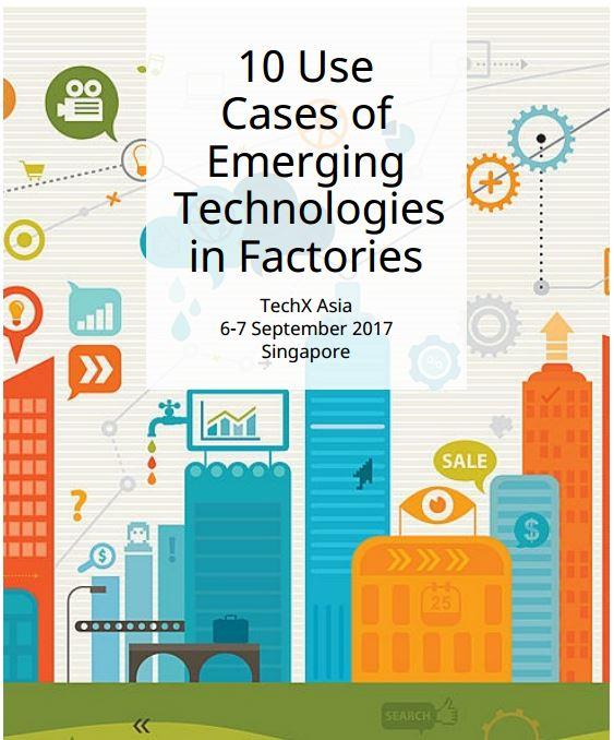 Download TECHX Asia 2017 Ebook on Emerging Technologies Use Case in factories ebook